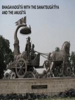 Bhagavadgita with the Sanatsugatiya and the Anugita