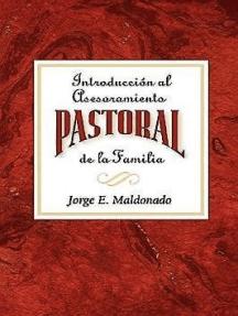 Introduccin al asesoramiento pastoral de la familia AETH: Introduction to Pastoral Family Counseling Spanish
