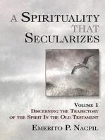 A Spirituality That Secularizes Volume 1