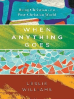 When Anything Goes: Being Christian in a Post-Christian World