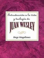 Introducción a la vida y teología de Juan Wesley AETH