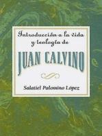 Introducción a la vida y teología de Juan Calvino AETH: Introduction to the Life and Theology of John Calvin