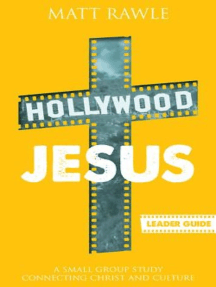 Hollywood Jesus Leader Guide: A Small Group Study Connecting Christ and Culture