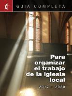 Guia Completa Para Organizar el Trabajo de la Iglesia Local 2017-2020
