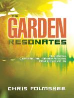 The Garden Resonates