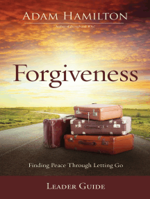 Forgiveness Leader Guide: Finding Peace Through Letting Go