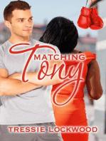 Matching Tony