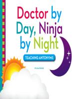 Doctor by Day, Ninja by Night