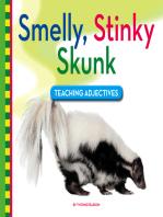 Smelly, Stinky Skunk