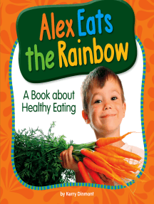 Alex Eats the Rainbow: A Book about Healthy Eating