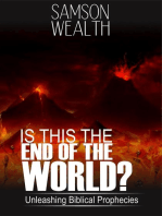 Is This the End of the World? Unleashing Biblical Prophecies