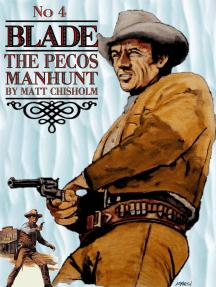 Blade 4: The Pecos Manhunt