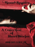 Blood-Spatter A Collection of Short Stories