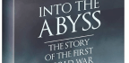 Into The Abyss The Story Of The First World War Volume 1