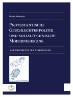 Protestantische Geschlechterpolitik und sozialtechnische Modernisierung