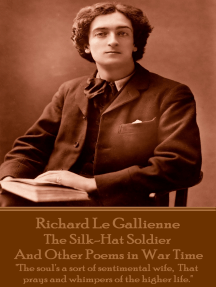 "The Silk-Hat Soldier and Other Poems in War Time: ""The soul's a sort of sentimental wife,  That prays and whimpers of the higher life."""