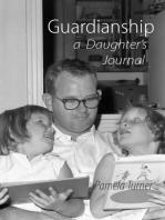 Guardianship a Daughter's Journal