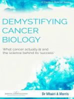 Demystifying Cancer Biology