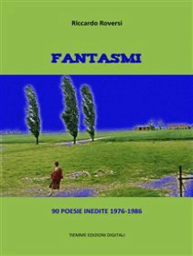 Fantasmi: 90 poesie inedite 1976-1986