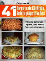 41 de Retete de Chiftele, Omlete si Aperitive Reci