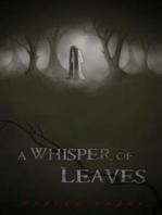 A Whisper of Leaves