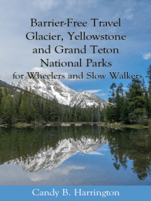 Barrier-Free Travel: Glacier, Yellowstone and Grand Teton National Parks for Wheelers and Slow Walkers