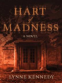 Hart of Madness: A Novel
