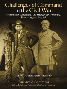 Challenges of Command in the Civil War: Generalship, Leadership, and Strategy at Gettysburg, Petersburg, and Beyond, Volume I: Generals and Generalship