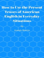 How To Use the Present Tenses of American English in Everyday Situations