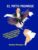 El mito Monroe. Causas y efectos de la doctrina Monroe: America para los americanos