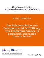 Zur Rekonstruktion von Entrepreneurial Self-Efficacy von Unternehmerinnen in patriarchal geprägten Gesellschaften