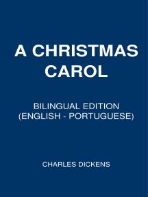 A Christmas Carol: Bilingual Edition (English – Portuguese)
