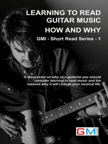 Learning To Read Guitar Music - Why & How: GMI - Short Read Series, #1