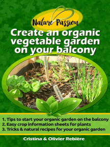 Create an organic vegetable garden on your balcony: Simple and practical guide for beginners - tips, techniques, plants and resources