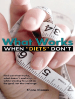 "What Works When ""Diets"" Don't"