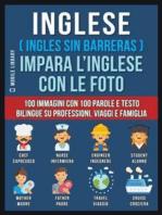 Inglese ( Ingles Sin Barreras ) Impara L'Inglese Con Le Foto (Vol 1)