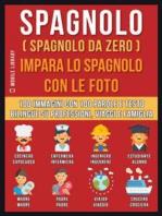 Spagnolo ( Spagnolo da zero ) Impara lo spagnolo con le foto (Vol 1)