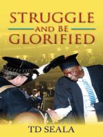 Struggle And Be Glorified Struggle Is Glory