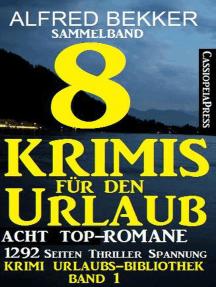 Sammelband: Acht Top-Romane - 8 Krimis für den Urlaub: Krimi Urlaubs-Bibliothek, #1