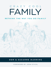 Crazy Cool Family: Rethink the Way You Do Family