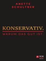 Konservativ. Warum das gut ist.