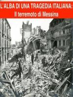 L'alba di una tragedia italiana: Il terremoto di Messina e Reggio-Calabria del 1908