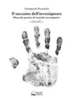 Il taccuino dell'investigatore: Manuale pratico di tecniche investigative
