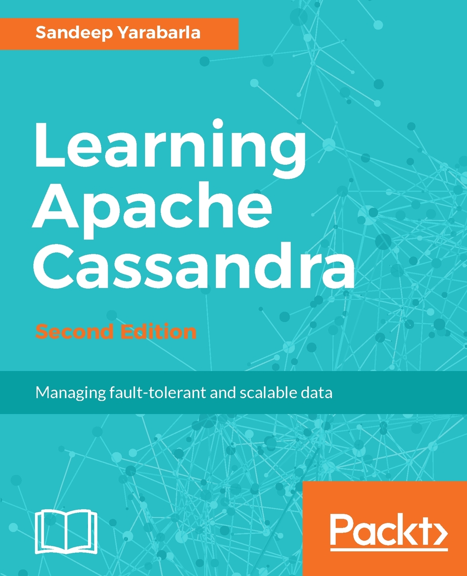 Learning Apache Cassandra - Second Edition by Sandeep Yarabarla - Read  Online