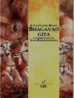 Bhagavad Gita: Tradotta e curata da Yogi Ramacharaka