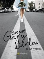 Sposerò Gary Barlow
