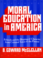 Moral Education in America: Schools and the Shaping of Character from Colonial Times to the Present