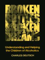 Broken Bottles, Broken Dreams