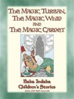 THE MAGIC TURBAN, THE MAGIC WHIP AND THE MAGIC CARPET - A Turkish Fairy Tale