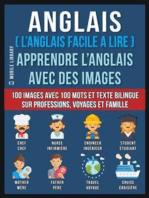 Anglais ( L'Anglais facile a lire ) - Apprendre L'Anglais Avec Des Images (Vol 1)